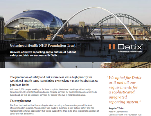Gateshead Health NHS Foundation Trust Delivers Effective Reporting and A Culture of Patient Safety and Risk Awareness With Datix