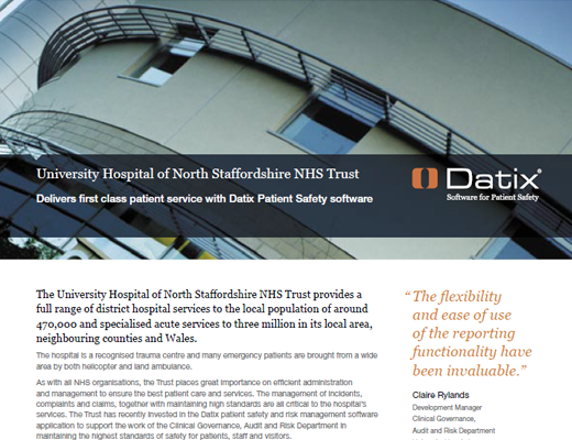 University Hospital of North Staffordshire NHS Trust Delivers First Class Patient Service With Datix Patient Safety Software