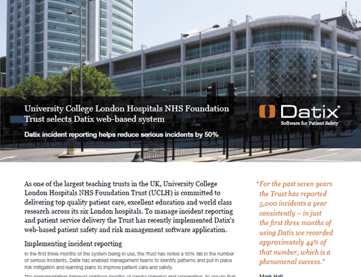 University College London Hospitals NHS Foundation Trust selects Datix web-based system Datix incident reporting helps reduce serious incidents by 50%