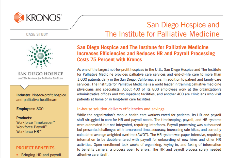 San Diego Hospice and The Institute for Palliative Medicine Increases Effi ciencies and Reduces HR and Payroll Processing Costs 75 Percent with Kronos