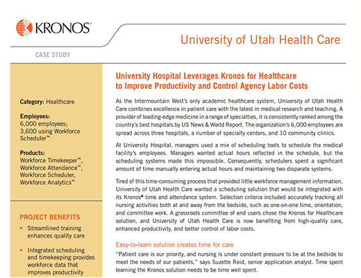University of Utah Health Care - University Hospital Leverages Kronos for Healthcare to Improve Productivity and Control Agency Labor Costs